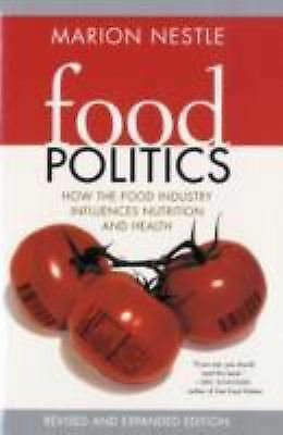 Food Politics: How the Food Industry Influences Nutrition, and Health, Revised