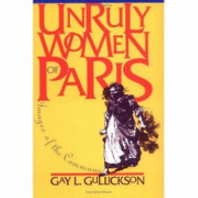 Unruly Women of Paris: Images of the Commune (Pitt Ser.in Policy and Inst.Studi