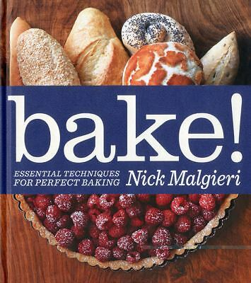 Bake!: Essential Techniques for Perfect Baking, Malgieri, Nick, Good Book