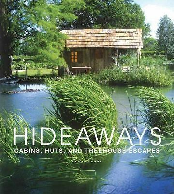 Hideaways: Cabins, Huts, and Treehouse Escapes by Faure, Sonya