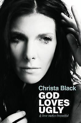 God Loves Ugly: & love makes beautiful by Black, Christa