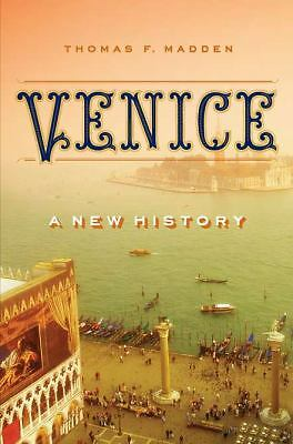 Venice: A New History by Madden, Thomas F.