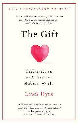 The Gift: Creativity and the Artist in the Modern World by Hyde, Lewis