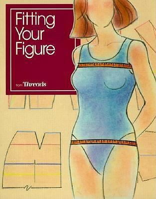 Fitting Your Figure (Threads On) by Threads Magazine