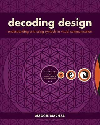 Decoding Design: Understanding and Using Symbols in Visual Communication by Mag