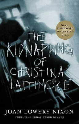 The Kidnapping of Christina Lattimore by Joan Lowery Nixon (2004, Paperback)