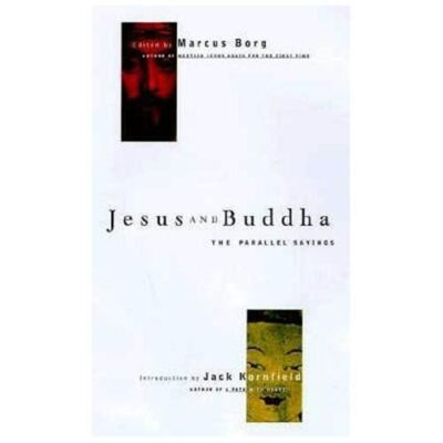 Jesus and Buddha: The Parallel Sayings (Seastone) by