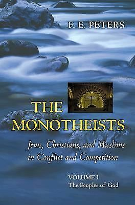 The Monotheists: Jews, Christians, and Muslims in Conflict and Competition, Volu