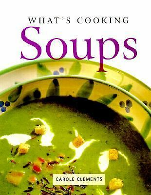 What's Cooking Soups, Clements, Carole, Good Book