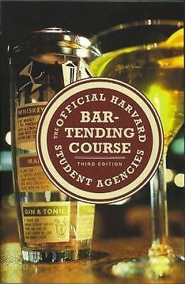 The Official Harvard Student Agencies Bartending Course, 3rd Edition by Harvard