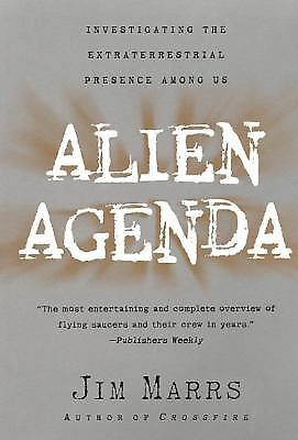 Alien Agenda: Investigating the Extraterrestrial Presence Among Us by Marrs, Ji