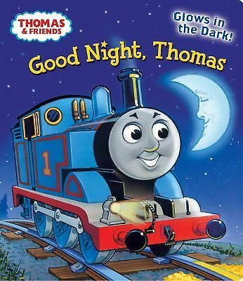 Good Night, Thomas (Thomas & Friends) (Glow-in-the-Dark Board Book) by Awdry, R