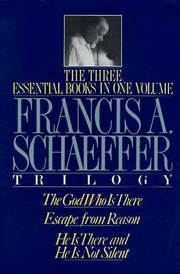 The Francis A. Schaeffer Trilogy: Three Essential Books in One Volume, Schaeffer