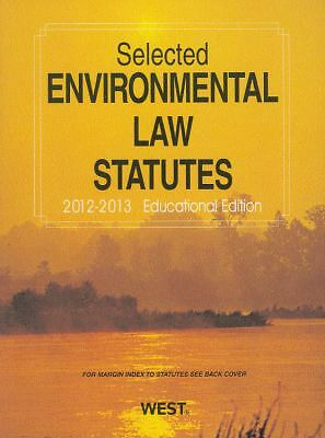 Selected Environmental Law Statutes, 2012-2013 Educational Edition by West Law