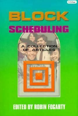 Block Scheduling: A Collection of Articles, Robin J. Fogarty, Good Book