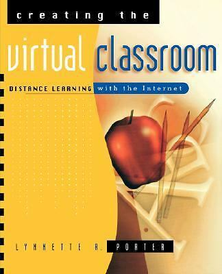 Creating the Virtual Classroom: Distance Learning with the Internet, Lynnette R.