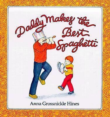 Daddy Makes the Best Spaghetti by