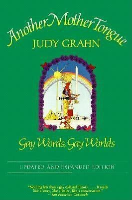 Another Mother Tongue: Gay Words, Gay Worlds, Judy Grahn, Good Book