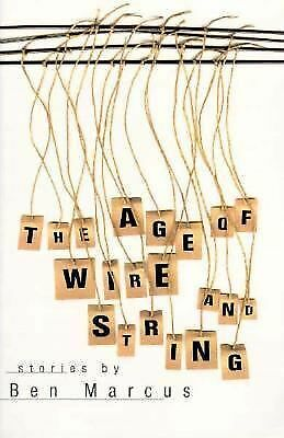 The Age of Wire and String by Marcus, Ben