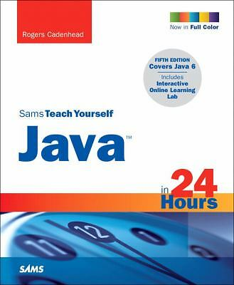 Sams Teach Yourself Java in 24 Hours (5th Edition) by Cadenhead, Rogers