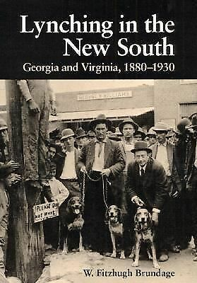 Lynching in the New South: Georgia and Virginia, 1880-1930 (Blacks in the New W