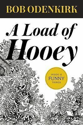A Load of Hooey (Odenkirk Memorial Library) by Odenkirk, Bob