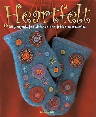 Heartfelt: 25 Projects for Stitched and Felted Accessories, Searle, Teresa, Good