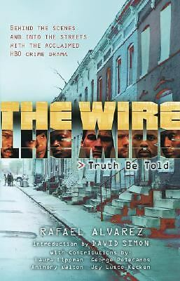 The Wire: Truth Be Told by Alvarez, Rafael