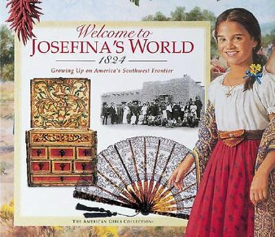 Welcome to Josefina's World: 1824 (American Girl) by La Pierre, Yvette