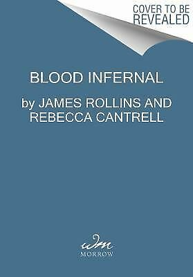 Blood Infernal: The Order of the Sanguines Series by Rollins, James, Cantrell,