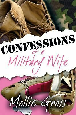 Confessions of a Military Wife, Gross, Mollie, Very Good Book