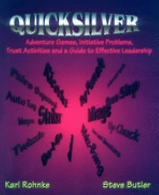 Quicksilver: Adventure Games, Initiative Problems, Trust Activities and a Guide