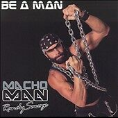 Be a Man by Macho Man Randy Savage. New/Sealed CD Hard to find. WWE FREE SHIPING