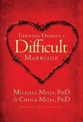 Thriving Despite A Difficult Marriage, Michael Misja, Chuck Misja, Good Book