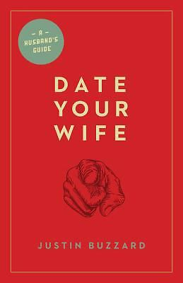 Date Your Wife, Buzzard, Justin, Good Book