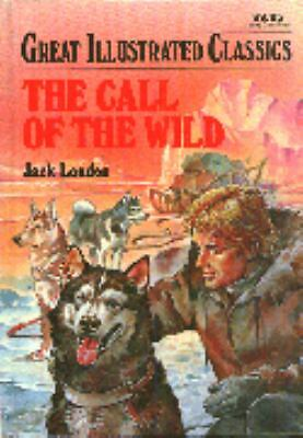 The Call of the Wild (Great Illustrated Classics), London, Jack, Good Book