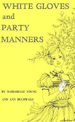 White Gloves and Party Manners by Stewart, Marjabelle Young, Young, Marjabelle