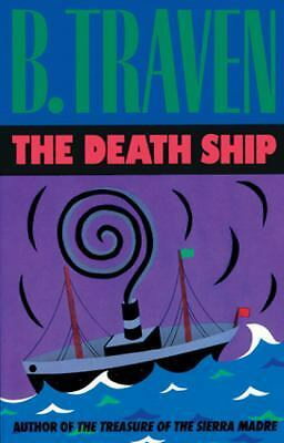 The Death Ship by Traven, B.