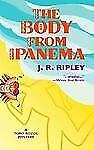 The Body from Ipanema by J. R. Ripley (2003, Paperback)