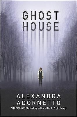 Ghost House (The Ghost House Saga) by Adornetto, Alexandra
