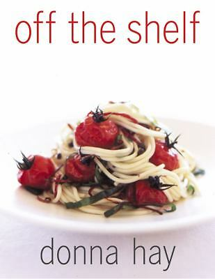 Off The Shelf: Cooking From the Pantry, Hay, Donna, Good Book
