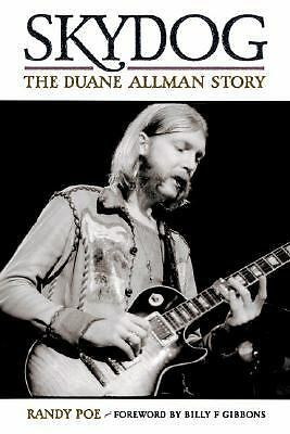 Skydog - The Duane Allman Story by Randy Poe