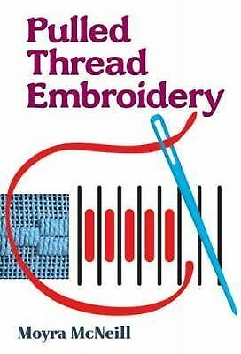 Pulled Thread Embroidery (Dover Embroidery, Needlepoint) by McNeill, Moyra