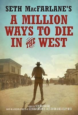A Million Ways to Die in the West by MacFarlane, Seth