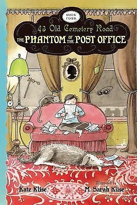 The Phantom of the Post Office (43 Old Cemetery Road) by Klise, Kate