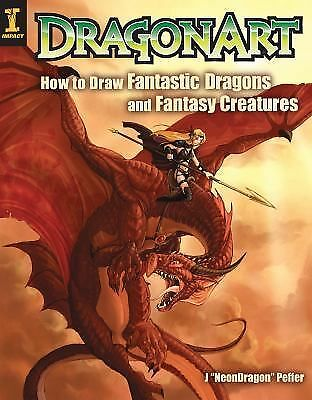 Dragonart: How to Draw Fantastic Dragons and Fantasy Creatures by Peffer, Jessi
