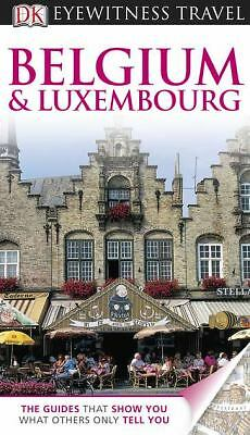 Belgium and Luxembourg (Eyewitness Travel Guide) by DK Publishing