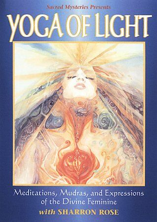 Yoga of Light - Meditations, Mudras and Expressions of the Divine Feminine featu