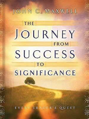 The Journey from Success to Significance (Maxwell, John C.), Maxwell, John C., G