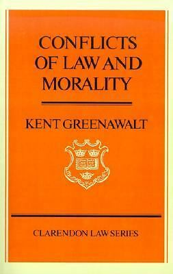 Conflicts of Law and Morality (Clarendon Law Series) by Greenawalt, Kent